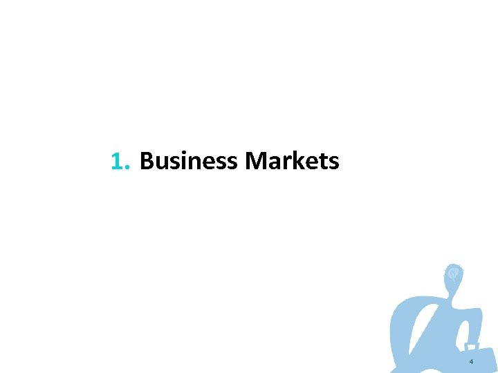 1. Business Markets 4