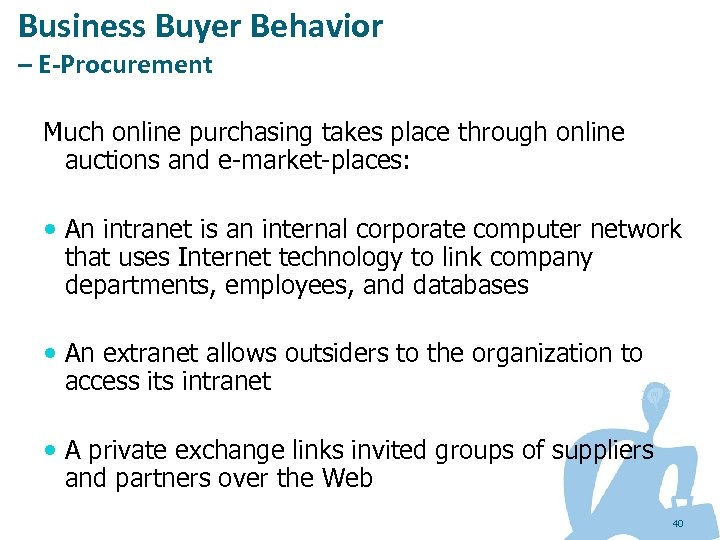 Business Buyer Behavior – E-Procurement Much online purchasing takes place through online auctions and