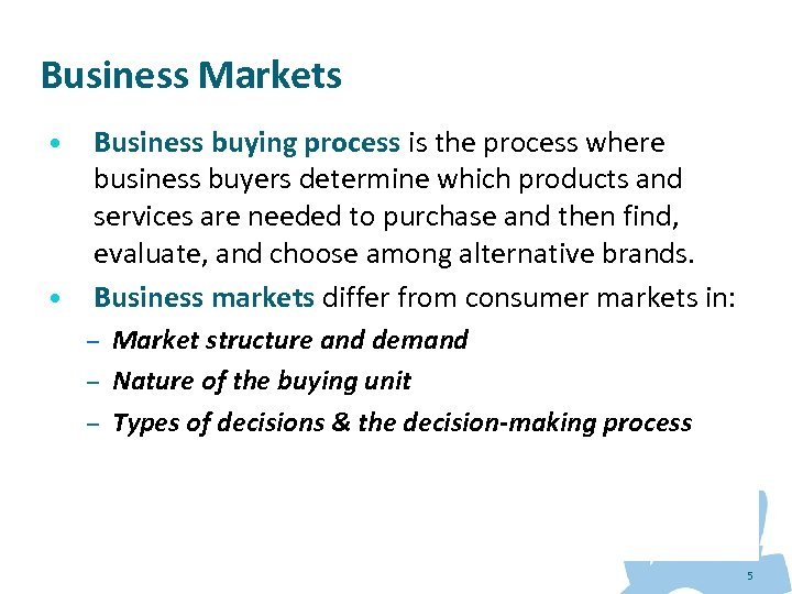 Business Markets • • Business buying process is the process where business buyers determine