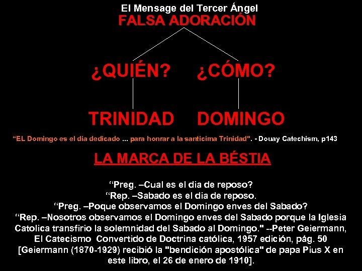 """El Mensage del Tercer Ángel FALSA ADORACIÓN ¿QUIÉN? ¿CÓMO? TRINIDAD DOMINGO """"EL Domingo es"""
