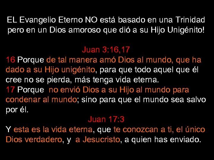 EL Evangelio Eterno NO está basado en una Trinidad pero en un Dios amoroso