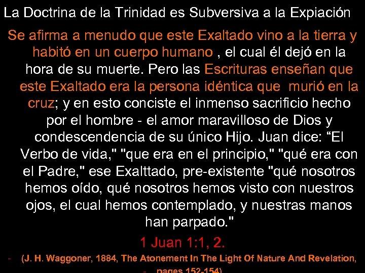 La Doctrina de la Trinidad es Subversiva a la Expiación Se afirma a menudo