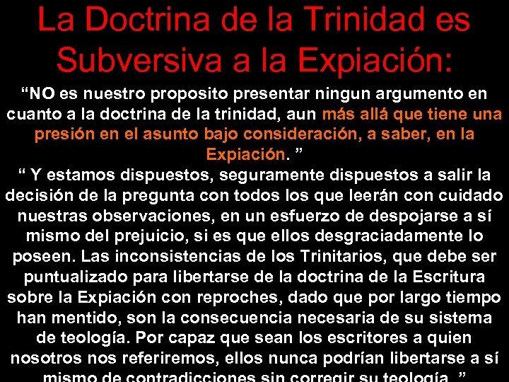 """La Doctrina de la Trinidad es Subversiva a la Expiación: """"NO es nuestro proposito"""