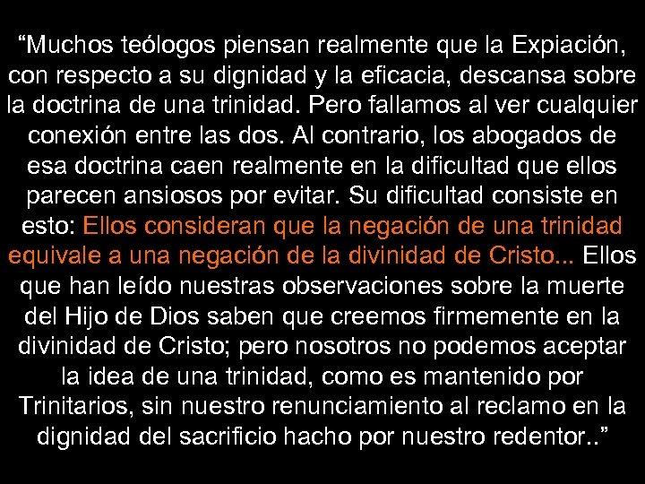 """""""Muchos teólogos piensan realmente que la Expiación, con respecto a su dignidad y la"""