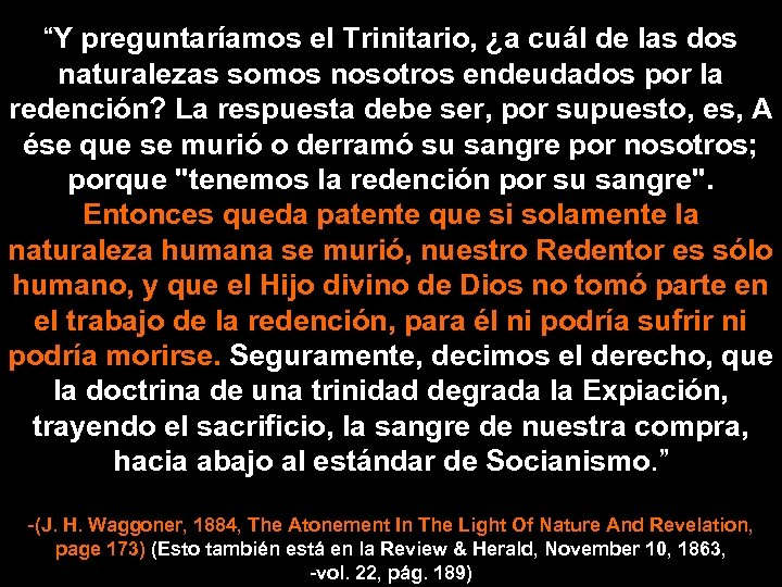 """""""Y preguntaríamos el Trinitario, ¿a cuál de las dos naturalezas somos nosotros endeudados por"""