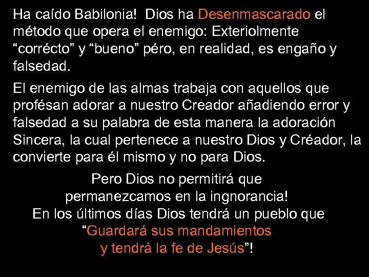 """Ha caído Babilonia! Dios ha Desenmascarado el método que opera el enemigo: Exteriolmente """"corrécto"""""""