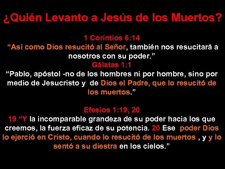"""¿Quién Levanto a Jesús de los Muertos? 1 Corintios 6: 14 """"Así como Dios"""