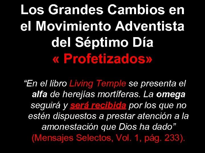 """Los Grandes Cambios en el Movimiento Adventista del Séptimo Día « Profetizados» """"En el"""