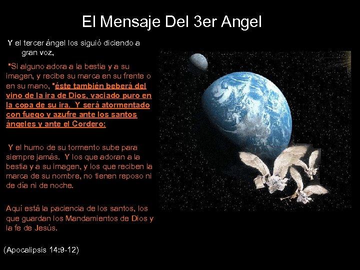 El Mensaje Del 3 er Angel Y el tercer ángel los siguió diciendo a