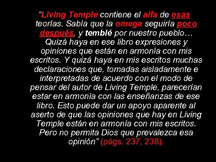"""""""Living Temple contiene el alfa de esas teorías. Sabía que la omega seguiría poco"""