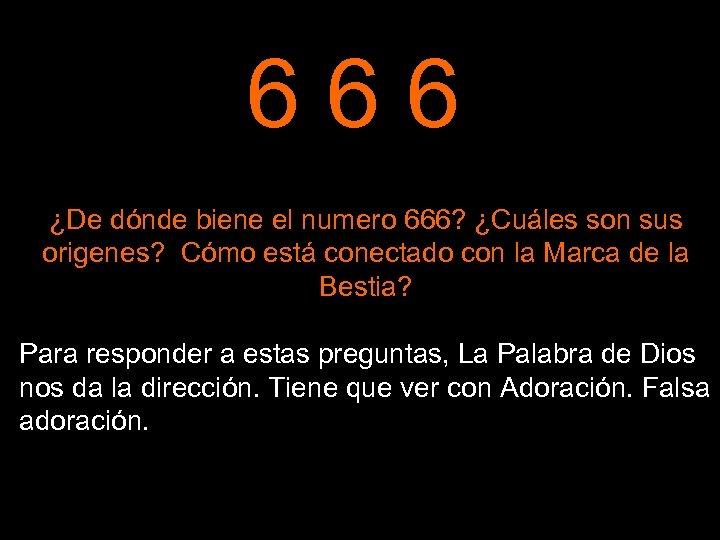 666 ¿De dónde biene el numero 666? ¿Cuáles son sus origenes? Cómo está conectado