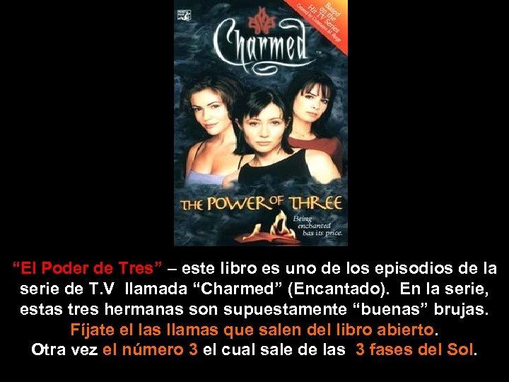 """""""El Poder de Tres"""" – este libro es uno de los episodios de la"""