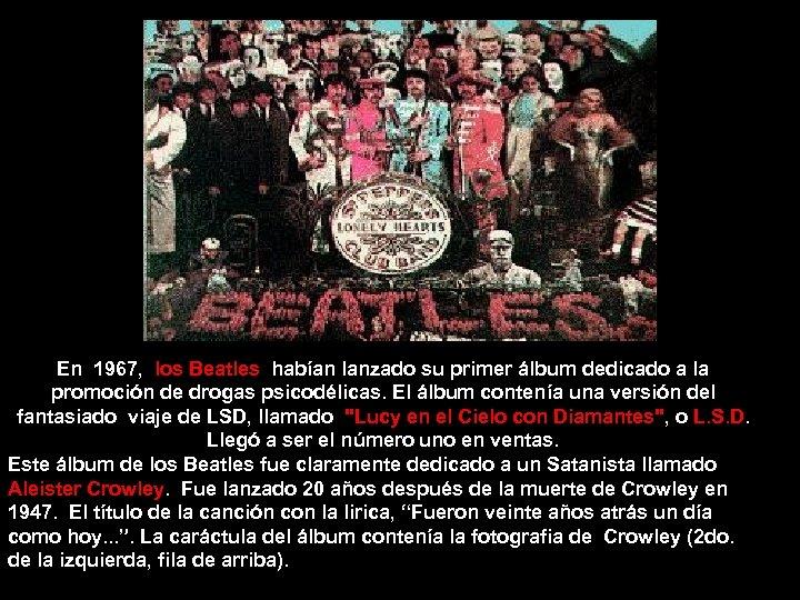 En 1967, los Beatles habían lanzado su primer álbum dedicado a la promoción de