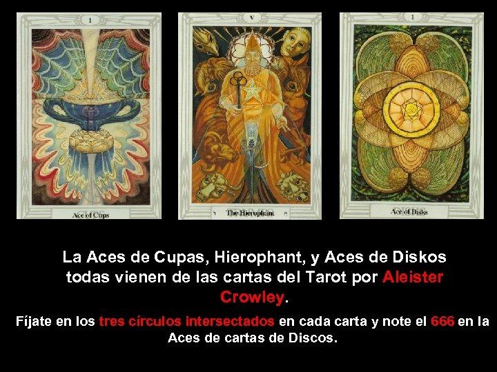 La Aces de Cupas, Hierophant, y Aces de Diskos todas vienen de las cartas