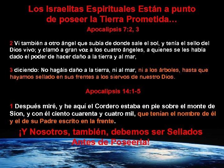 Los Israelitas Espirituales Están a punto de poseer la Tierra Prometida… Apocalipsis 7: 2,