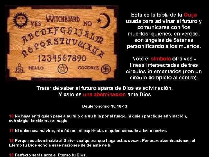 Esta es la tabla de la Ouija usada para adivinar el futuro y comunicarse
