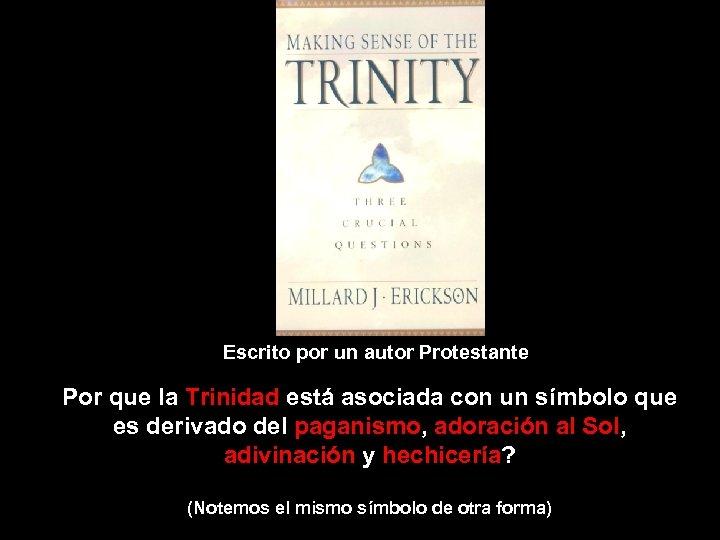 Escrito por un autor Protestante Por que la Trinidad está asociada con un símbolo