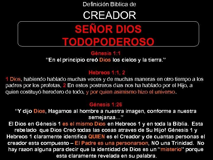 """Definición Biblica de CREADOR SEÑOR DIOS TODOPODEROSO Génesis 1: 1 """"En el principio creó"""