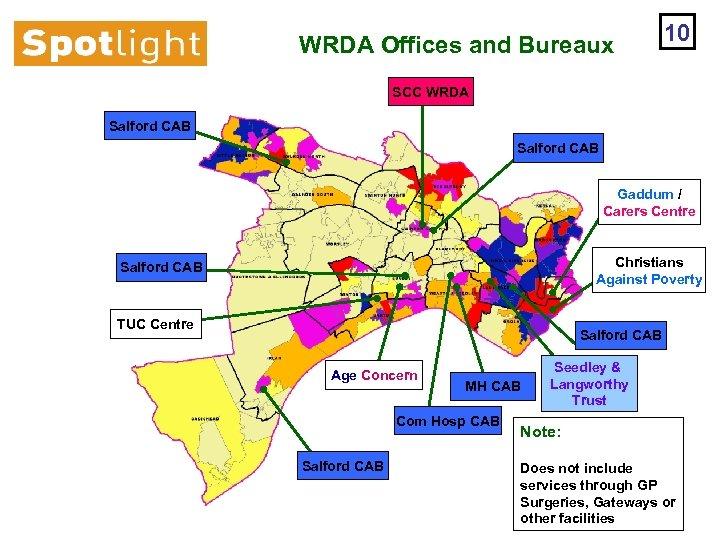 WRDA Offices and Bureaux 10 SCC WRDA Salford CAB Gaddum / Carers Centre Christians