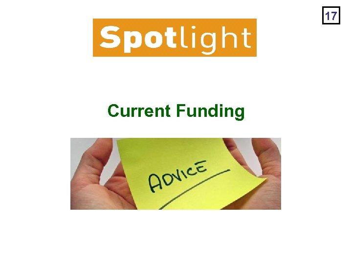 17 Current Funding