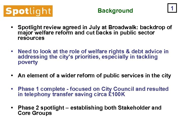 Background 1 • Spotlight review agreed in July at Broadwalk: backdrop of major welfare