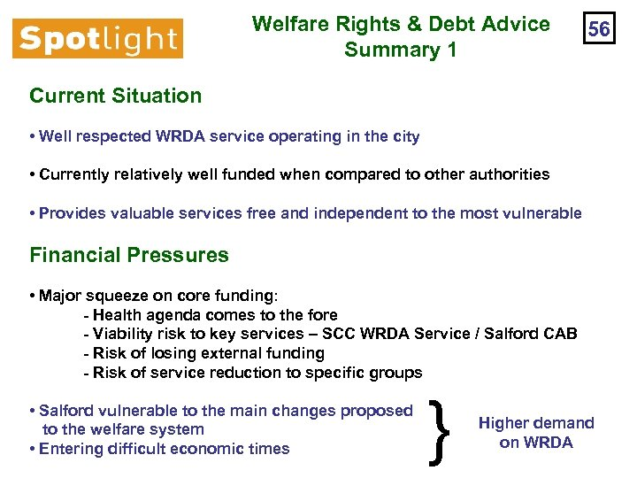 Welfare Rights & Debt Advice Summary 1 56 Current Situation • Well respected WRDA