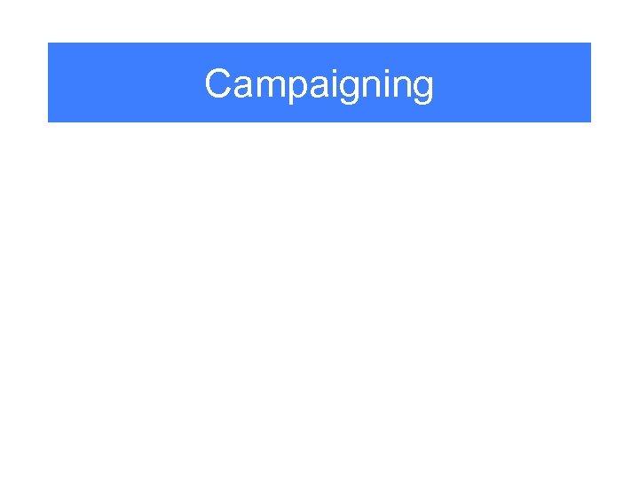 Campaigning