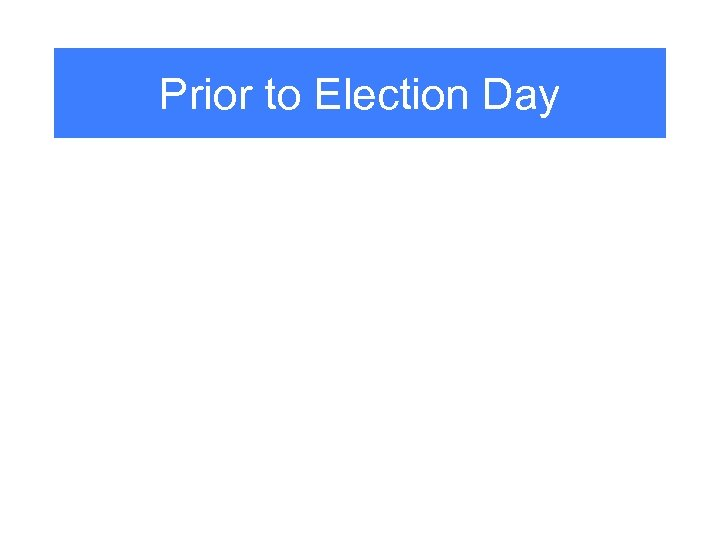 Prior to Election Day