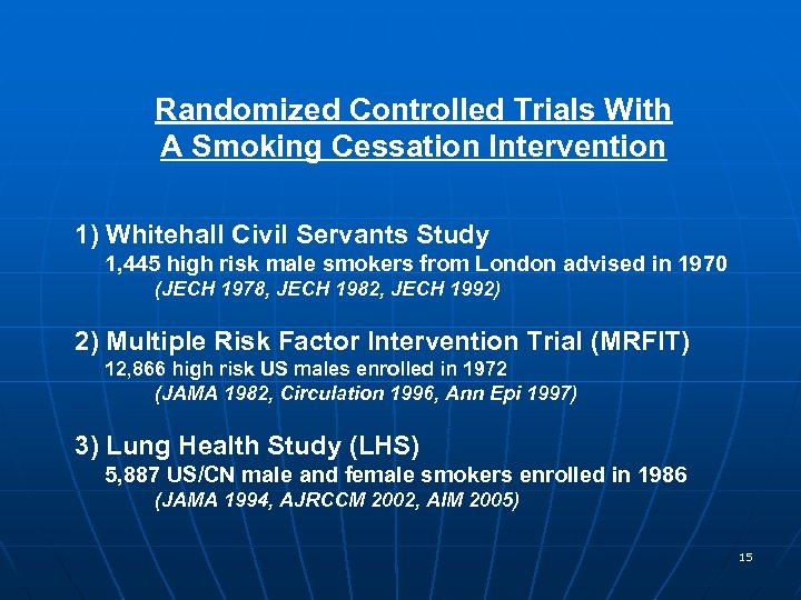 Randomized Controlled Trials With A Smoking Cessation Intervention 1) Whitehall Civil Servants Study 1,