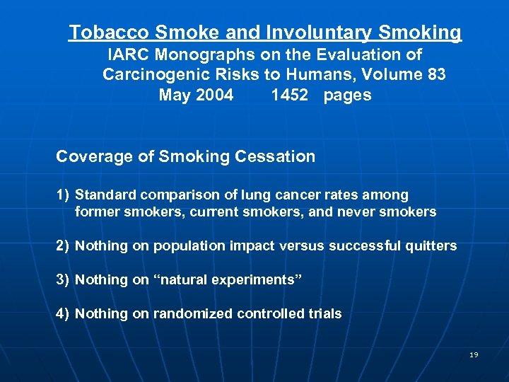 Tobacco Smoke and Involuntary Smoking IARC Monographs on the Evaluation of Carcinogenic Risks to