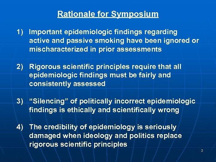 Rationale for Symposium 1) Important epidemiologic findings regarding active and passive smoking have been
