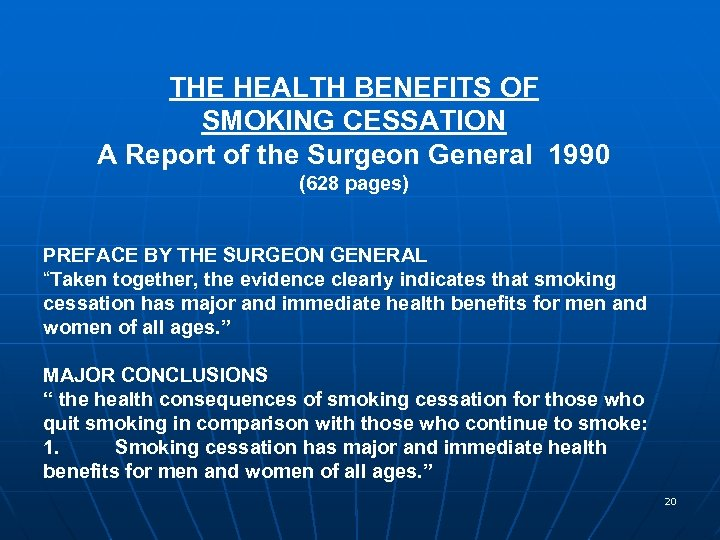 THE HEALTH BENEFITS OF SMOKING CESSATION A Report of the Surgeon General 1990 (628