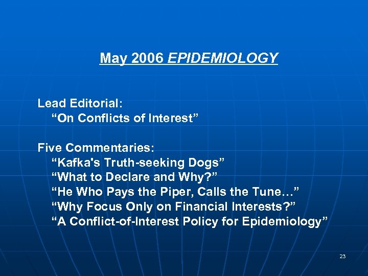"""May 2006 EPIDEMIOLOGY Lead Editorial: """"On Conflicts of Interest"""" Five Commentaries: """"Kafka's Truth-seeking Dogs"""""""