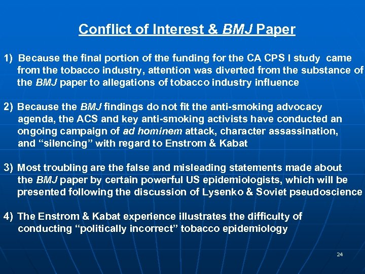 Conflict of Interest & BMJ Paper 1) Because the final portion of the funding