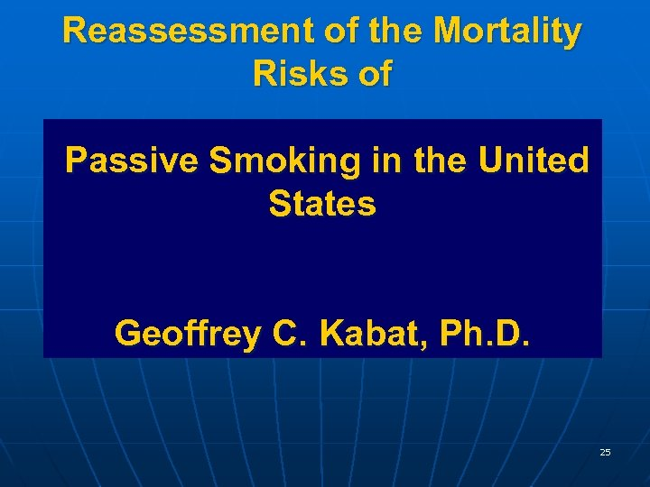 Reassessment of the Mortality Risks of Passive Smoking in the United States Geoffrey C.