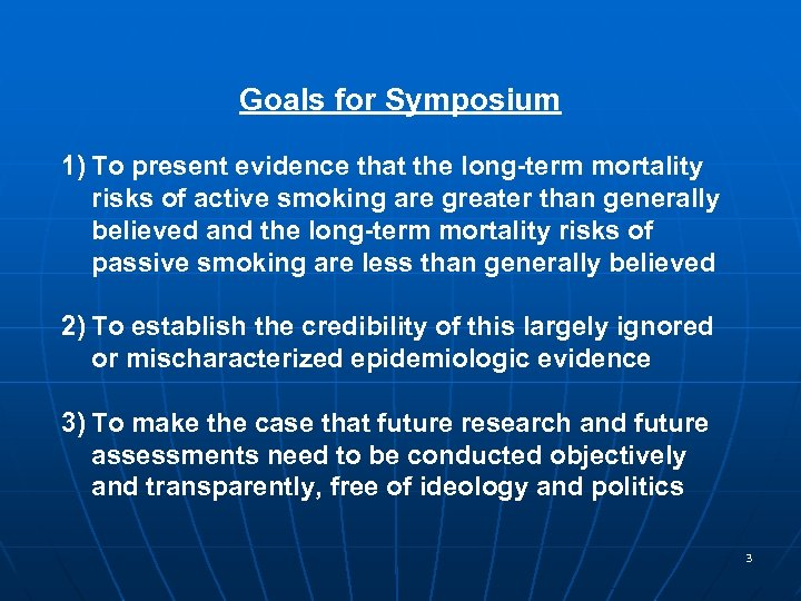 Goals for Symposium 1) To present evidence that the long-term mortality risks of active