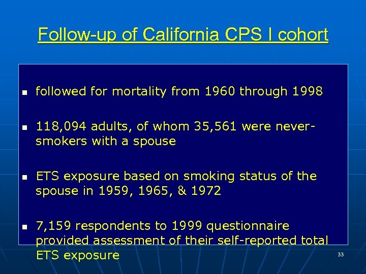 Follow-up of California CPS I cohort n n followed for mortality from 1960 through