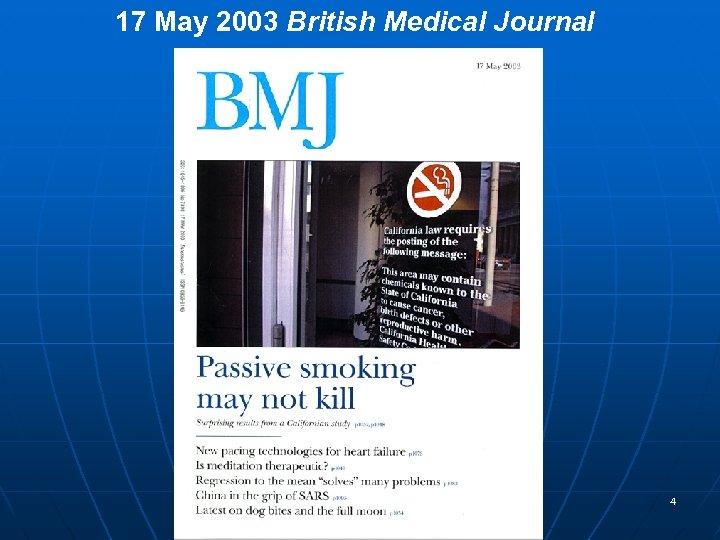 17 May 2003 British Medical Journal 4