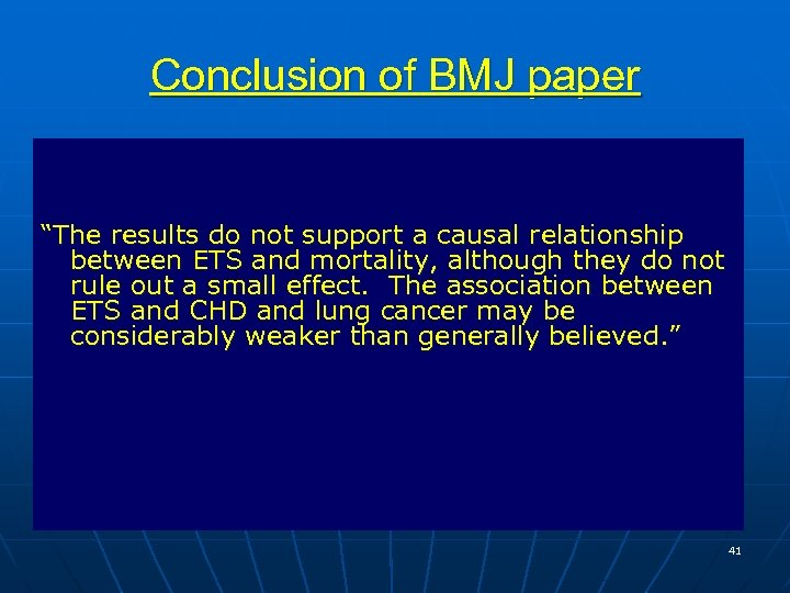 """Conclusion of BMJ paper """"The results do not support a causal relationship between ETS"""