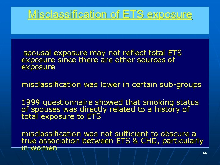 Misclassification of ETS exposure spousal exposure may not reflect total ETS exposure since there