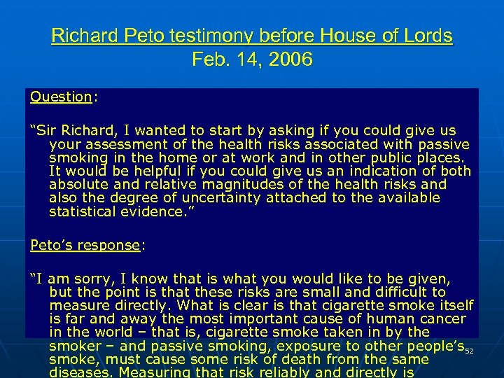 "Richard Peto testimony before House of Lords Feb. 14, 2006 Question: ""Sir Richard, I"