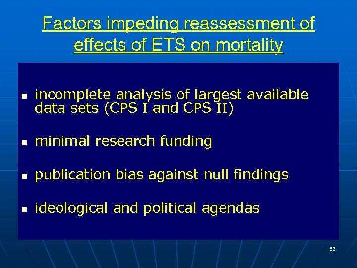 Factors impeding reassessment of effects of ETS on mortality n incomplete analysis of largest