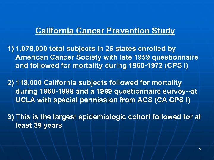 California Cancer Prevention Study 1) 1, 078, 000 total subjects in 25 states enrolled