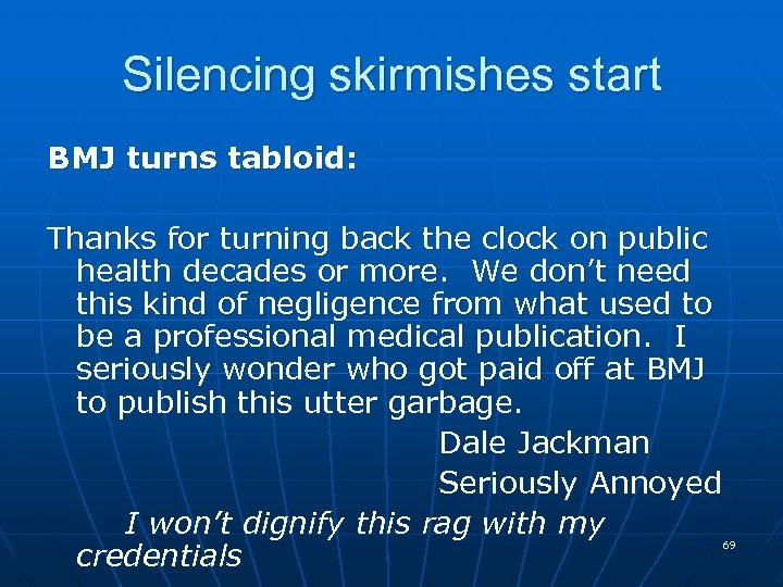 Silencing skirmishes start BMJ turns tabloid: Thanks for turning back the clock on public