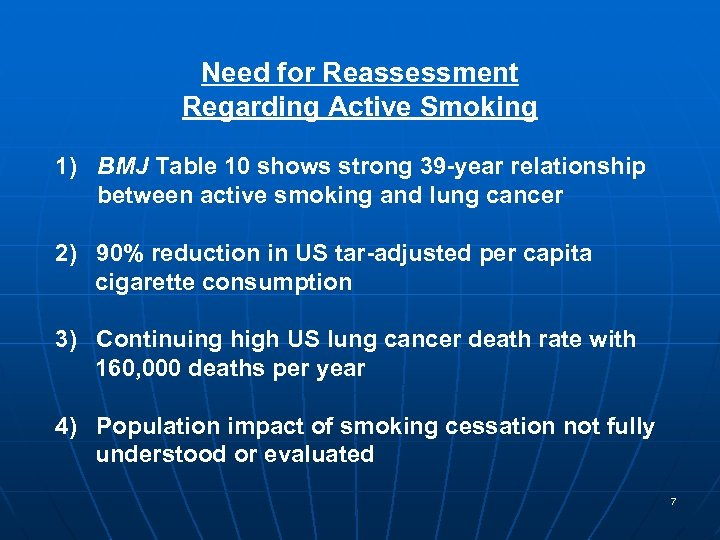 Need for Reassessment Regarding Active Smoking 1) BMJ Table 10 shows strong 39 -year