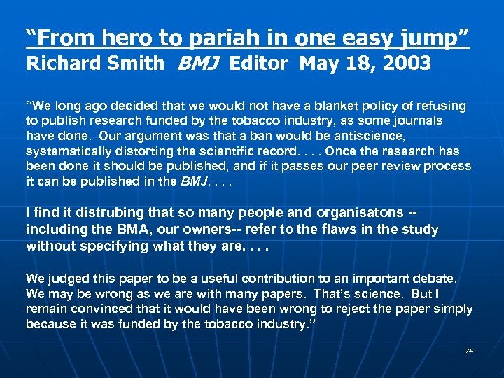 """""""From hero to pariah in one easy jump"""" Richard Smith BMJ Editor May 18,"""