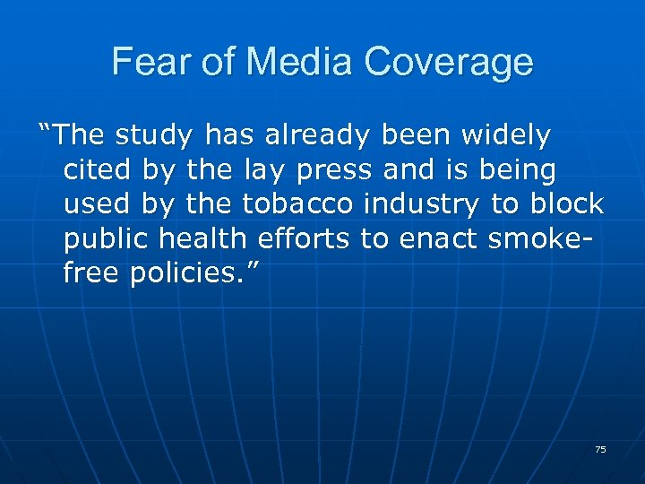 """Fear of Media Coverage """"The study has already been widely cited by the lay"""