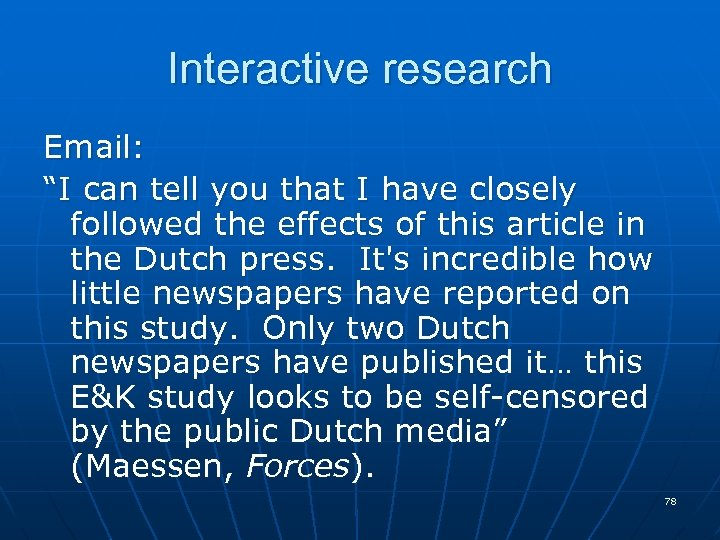 """Interactive research Email: """"I can tell you that I have closely followed the effects"""