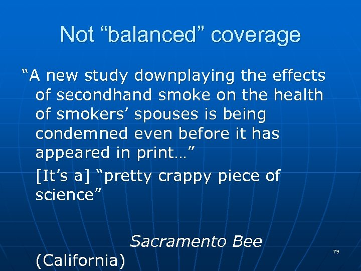 """Not """"balanced"""" coverage """"A new study downplaying the effects of secondhand smoke on the"""