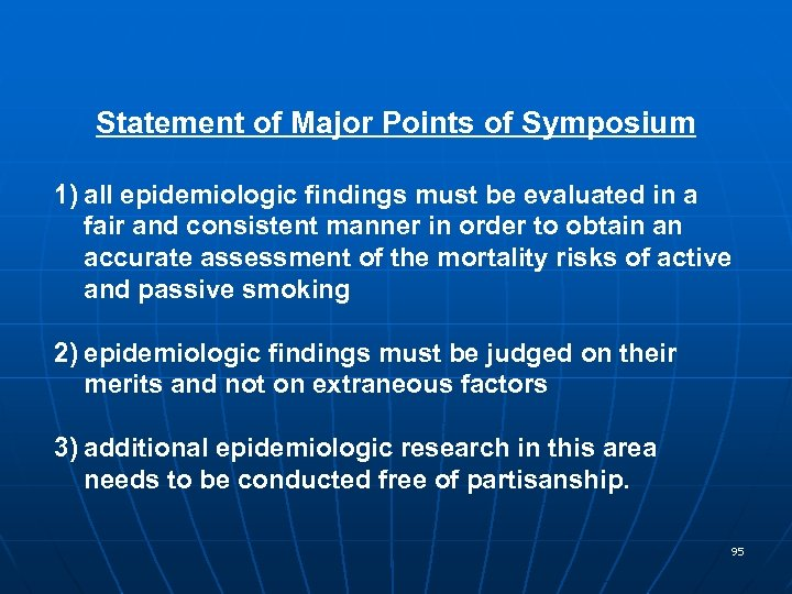 Statement of Major Points of Symposium 1) all epidemiologic findings must be evaluated in